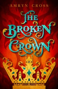 Blog Tour: The Broken Crown (Narrow Gate #1) by Amryn Cross